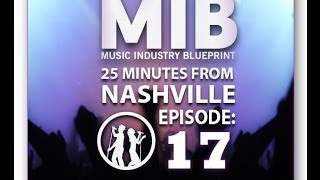 """Understanding Independent Record Deals"" 25 Minutes From Nashville Episode #17"