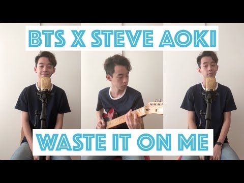 BTS Waste It On Me Cover | Steve Aoki (Guitar / Vocals)