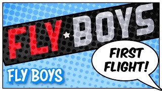 Fly Boys - Episode 1 - Teams Decided, First Flight!