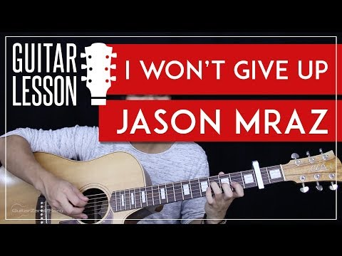 I Won't Give Up Guitar Tutorial - Jason Mraz Guitar Lesson 🎸 |Chords + Tabs + Guitar Cover|