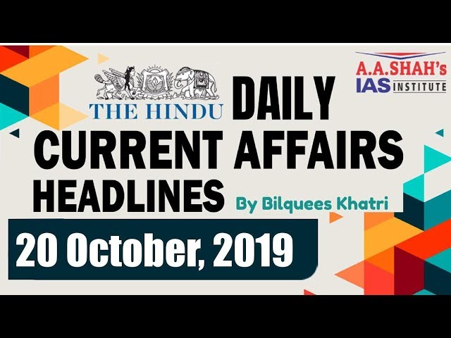 IAS Daily #CurrentAffairs2019 | The Hindu Analysis by Mrs Bilquees Khatri (20 October 2019)