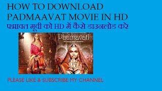 Padmavati full movie 720p HD || 2018 ME DOWNLOAD KARE YAHA SE