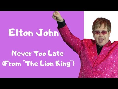 """Elton John - Never Too Late (From """"The Lion King""""/Lyric Video) #1"""