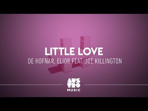 DE HOFNAR ELIOR FEAT JOE KILLINGTON LITTLE LOVE СКАЧАТЬ БЕСПЛАТНО