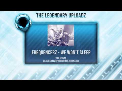 Frequencerz - We Won't Sleep [FULL HQ + HD FREE RELEASE]