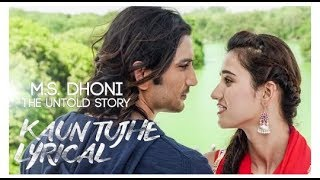 LIRIK DAN TERJEMAHAN KAUN TUJHE OST M.S Dhoni: The Untold Story (2016)