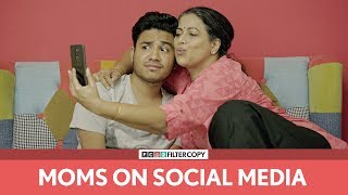 FilterCopy | Moms On Social Media | Ft. Aniruddha Banerjee and Mona Ambegaonkar