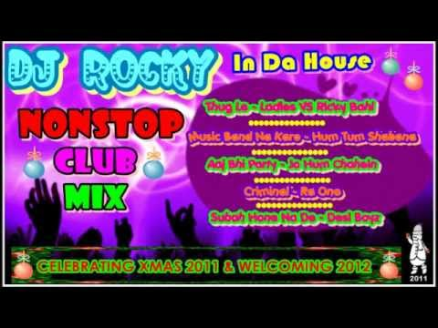 NONSTOP BOLLYWOOD CLUB MIX 2011-2012 - DJ ROCKY !!!