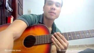 [Guitar] Hướng Dẫn Đệm DISCO - VÀ TÔI CŨNG YÊU EM (Đức Huy)★Tú Hoàng Guitar★