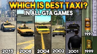 GTA : TAXI IN ALL GTA GAMES (WHICH IS BEST?)