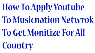 How to Apply YouTube Network - Music Nations Network & Get Revshare 70%
