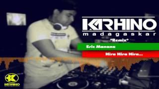 Eric Manana & KARHINO ANARAIM - Izaho tsy maintsy Mihira(Remix)