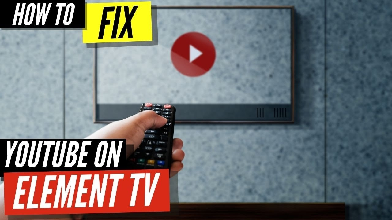 How To Fix Youtube On Element Smart Tv Youtube