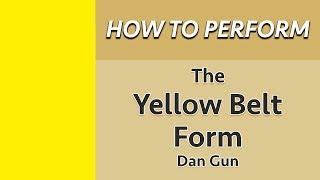 How to Perform the Yellow Belt Form (Dan Gun)