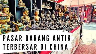 Jelajah Beijing 7, Pasar Antik Terbesar di China, Panjayuan (潘家园) | Surga Benda Seni Harga Miring