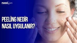 Peeling nedir ve nasıl uygulanır? | Bakım - Güzellik | nasil.com