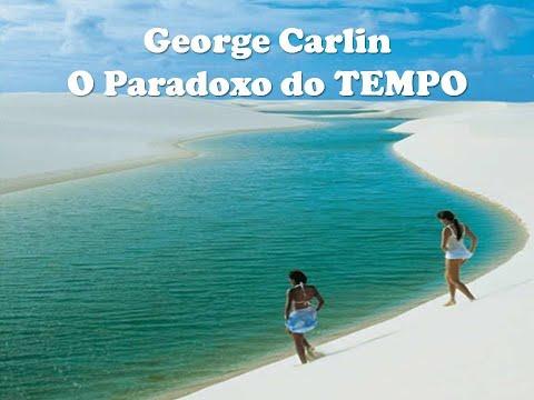 O Paradoxo Do Tempo - George Carlin Final Rubem Alves - 21/04/2018