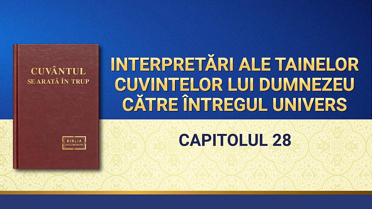 """""""Interpretări ale tainelor cuvintelor lui Dumnezeu către întregul univers Capitolul 28ˮ"""