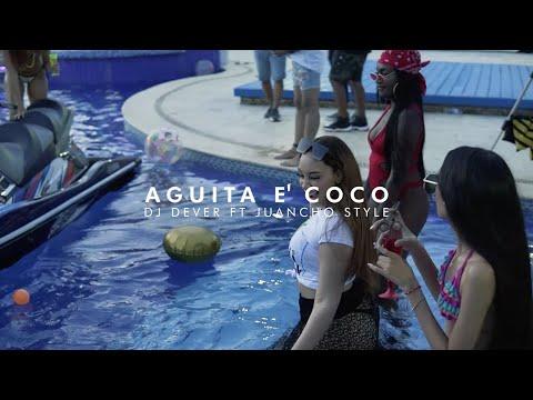 Aguita E' Coco - Dj Dever x Juancho Style