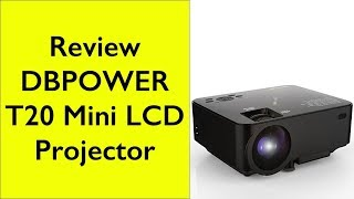 Review DBPower T20 LCD Mini Projector home theater