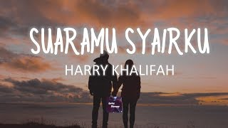 Download Harry Khalifah - Suaramu Syairku (Lirik)