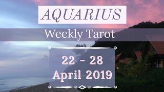 AQUARIUS •||• Weekly Tarot Reading 22-28 April 2019