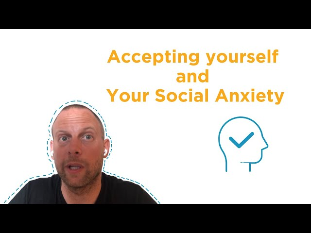 Accepting yourself and Your Social Anxiety [Testimonial]