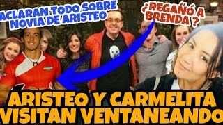 ARISTEO y CARMELITA visitan VENTANEANDO | Aclaran TODO sobre BRENDA | ¿Aristeo la REGAÑÓ?