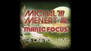 Michal Menert featuring Manic Focus - The One You Love