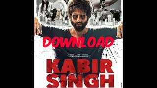 How to download kabir singh full movie.mp3