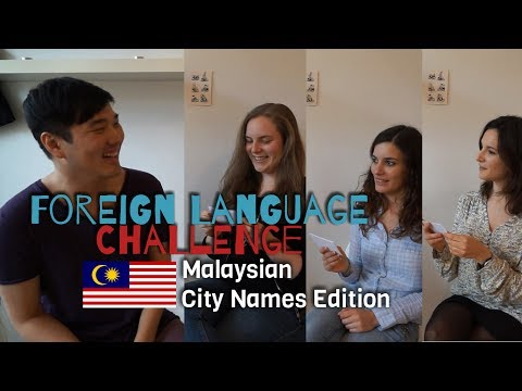 [Language] Foreign Language Challenge - Malaysian City Names Edition (MY)