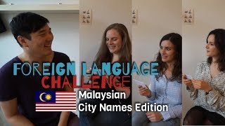 Malaysian City Names - Foreign Language Challenge