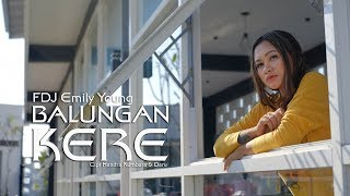 Download video FDJ Emily Young - BALUNGAN KERE  | (Official Music Video) | REGGAE VERSION