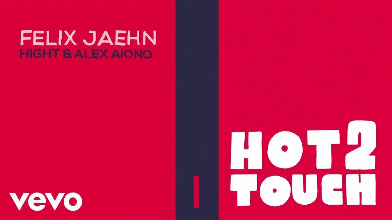 Felix Jaehn, Hight, Alex Aiono - Hot2Touch (Lyric Video)