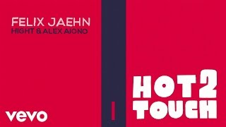 Download Felix Jaehn, Hight, Alex Aiono - Hot2Touch (Official Lyric Video) Mp3 and Videos