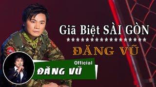 Giã biệt Sài Gòn || ĐĂNG VŨ