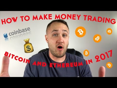 How To Make Money Investing Bitcoin & Ethereum In 2017!