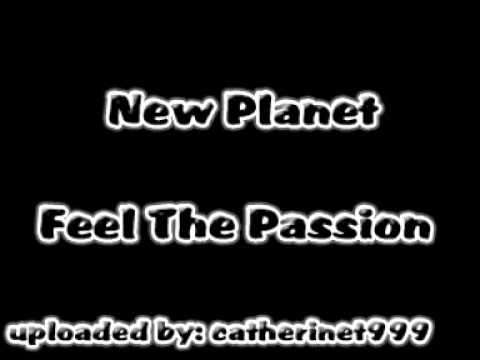 New Planet - Feel The Passion