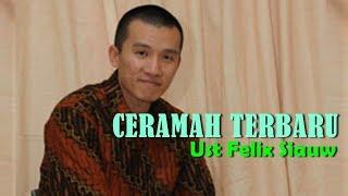 Ceramah Ust Felix Siauw Terbaru