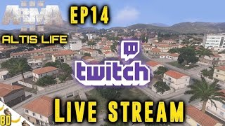Altis Life! Live stream! BD the bastard Ep 14