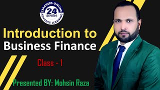 Introduction to Business Finance (Urdu / Hindi) by Mohsin Raza - Lecture No. 01