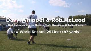 2012 Skyhoundz Xtreme Distance Classic + Unlimited Plastic World Records with Davy Whippet