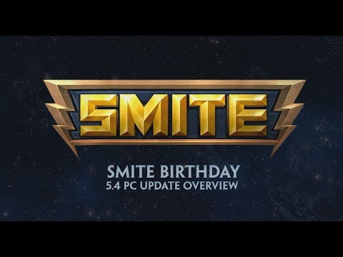 SMITE - 5.4 Update Overview - SMITE Birthday