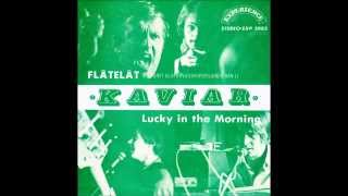 Kaviar: Flåtelåt/Lucky in the Morning.