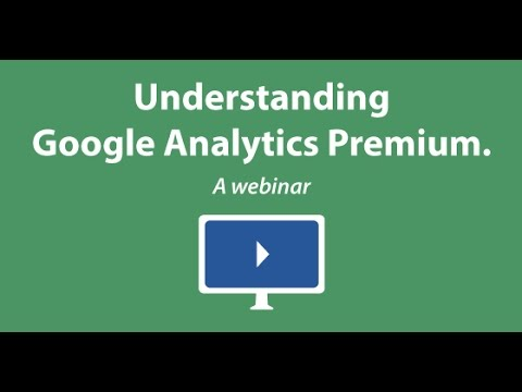 Understanding Google Analytics Premium