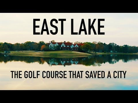 East Lake Golf Club: The Course That Saved A City