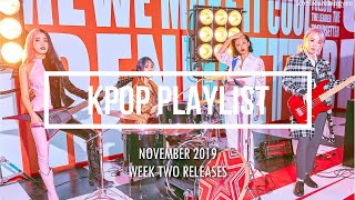 KPOP PLAYLIST NOVEMBER 2019 (SECOND WEEK RELEASES)