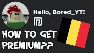 I Got ROBLOX Premium! *HOW TO GET IT IN EVERY COUNTRY*