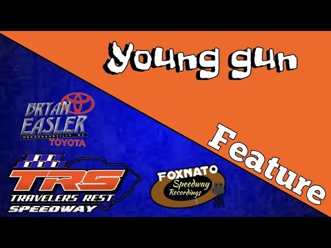 7/20/18 Young Gun Feature | At Travelers Rest Speedway