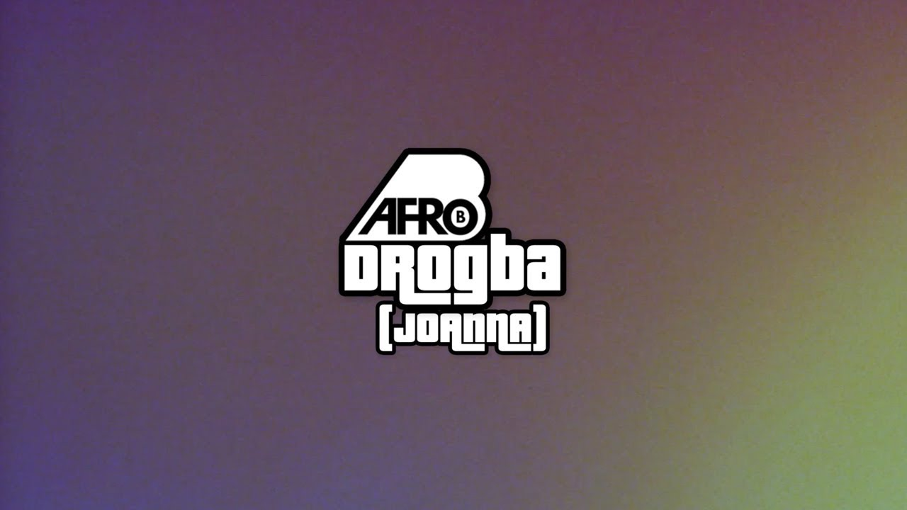 Afro B - Drogba (Joanna) Prod by Team Salut [Lyric Video]